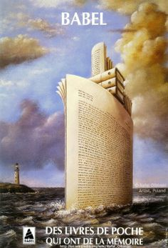 Babel. Des livres de poche. Qui ont de la Memoire /  Babel. from Pocket Books. Who have memory.   French Book Poster © Rafal OLBINSKI (Artist. Poland-USA). Surreal, Art, Ship, Books, Asea... Gallery: http://www.patinae.com  ...  There is no frigate like a book /  To take us lands away, /  Nor any coursers like a page /  Of prancing poetry... - Emily Dickinson (Poet. USA, 1830-1886).  [Do not remove. Caption required by law.] COPYRIGHT LAW: http://www.pinterest.com/pin/86975836527280978/