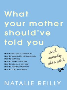 What Your Mother Should've Told You and Nobody Else Will on Scribd