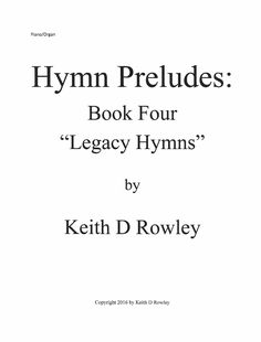 Hymn tunes in lower keys music that edifies pinterest hymn preludes book 4 legacy hymns by keith rowley organorgan accompaniment piano preludepostlude stopboris Images