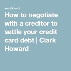 How to negotiate with a creditor to settle your credit card debt - Clark Howard Miles Credit Card, Paying Off Credit Cards, Best Credit Cards, Debt Snowball Calculator, Small Business Credit Cards, Clark Howard, Credit Card Interest, Credit Card Offers, Financial Tips