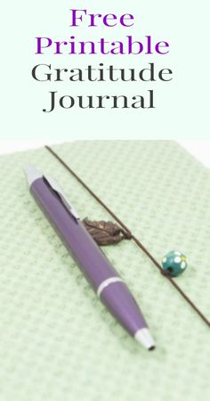 Free Printable Gratitude Journal Start practicing gratitude today and watch your life change for the better. {Mindful Living, Meditation, Emotional Wellness}