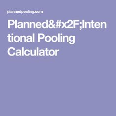 Planned/Intentional Pooling Calculator