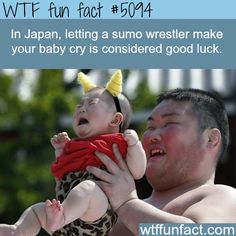 Japanese people let sumo wrestlers make their babies cry - WTFweird & interesting, but not-a-fun-fact. (Especially For the Baby!)