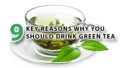 9 key reasons why you should drink green tea #diet #health