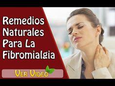REMEDIOS NATURALES PARA LA FIBROMIALGIA - YouTube