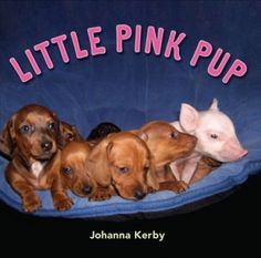 Piglets and Puppies! Little Pink Pup on wegivebooks.org