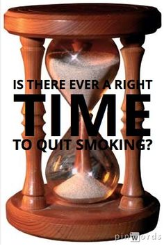 Time: New data suggests quitting, even late in life, helps reduce the risk of death due to smoking. Quitting smoking has a benefit whenever it is done--the sooner the better. http://www.quitgroups.com  #hourglass #time #smoking #quitsmoking #QuitGroups