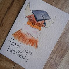 Herd you Passed.Individually handmade Highland cow greetings