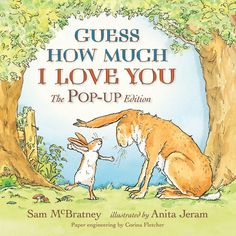 Guess How Much I Love You - happy memories of reading this to Mary and Gary...I love you to the moon - and back!