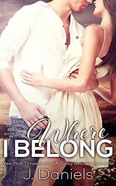 Where I Belong (Alabama Summer Book 1) by J. Daniels. Cover image from amazon.com.  Click the cover image to check out or request the romance kindle.