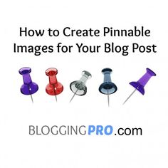 How to Create Pinnable Images for Your Blog Post
