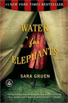 Water For Elephants by Sara Gruen: A love story not just for female readers. I will say, however, after all the hype, I was slightly disappointed with both the book and the movie.
