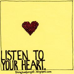 listen to your heart   things we forget