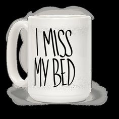 It's been too long since you got up. Maybe if you can just check to see if your bed is still there, you'll feel better. You'll be right back, you promise. This mug is perfect for letting everyone know what you would actually rather be doing, returning to bed!