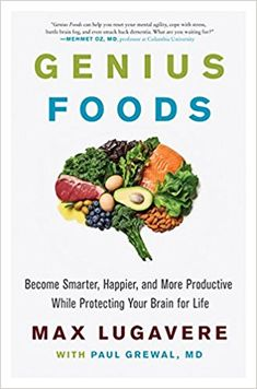Genius Foods : Become Smarter, Happier, and More Productive, While Protecting Your Brain Health for Life by Paul Grewal and Max Lugavere Hardcover) for sale online Forms Of Dementia, How To Become Smarter, Brain Fog, Brain Health, Your Brain, Superfoods, Audio Books, Productivity, Nutrition