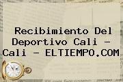 http://tecnoautos.com/wp-content/uploads/imagenes/tendencias/thumbs/recibimiento-del-deportivo-cali-cali-eltiempocom.jpg Deportivo Cali. Recibimiento del Deportivo Cali - Cali - ELTIEMPO.COM, Enlaces, Imágenes, Videos y Tweets - http://tecnoautos.com/actualidad/deportivo-cali-recibimiento-del-deportivo-cali-cali-eltiempocom/
