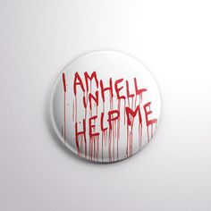 """I Am In Hell Help Me - 1"""" Pinback Button - Inspired by the horror film Hellraiser 2 Hellbound - From Exhumed Visions on Etsy"""