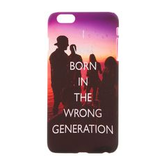 I Was Born in The Wrong Generation Case -iPhone 6plus/6S Plus