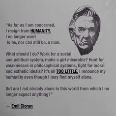 ♡ Emil Cioran Emil Cioran, I Resign, Political System, Philosophy Quotes, Interesting Quotes, Poem Quotes, Wise Words, Literature, Politics