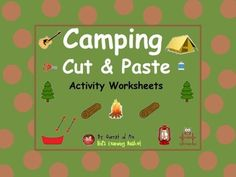 Camping Cut and Paste Activity Worksheets:Camping Cut and Paste Activity Worksheets: by Qurrat Ul Ain Ahmer is licensed under a Creative Commons Attribution 4.0 International License.