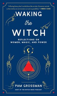 """Read """"Waking the Witch Reflections on Women, Magic, and Power"""" by Pam Grossman available from Rakuten Kobo. A whip-smart and illuminating exploration of the world's fascination with witches from podcast host and practicing witch. The Witcher, Witchcraft Spell Books, Pam Pam, Season Of The Witch, Self Empowerment, Coven, Archetypes, Magick, Gifts"""