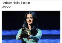 """Basically, this was the world when Adele dropped �Hello.� 