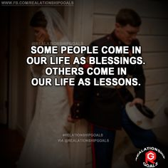 Some people ome in our life as blessings. Others come in our life as lessons. #relation #relationshipgoals #relationship #lovequotes #love #heart #lovely #relationshipquotes