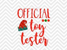 Official Toy Tester Christmas Kids Elf Kids Baby Christmas onesie Christmas Winter Wonderland Christmas shirt Warm Wishes  Elf Santa North Pole Christmas Mistletoe naughty nice elves santa SVG file - Cut File - Cricut projects - cricut ideas - cricut explore - silhouette cameo projects - Silhouette projects SVG by KristinAmandaDesigns