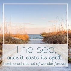 The Sea Spell- You may be thinking about your last Outer Banks beach vacation or planning your next one, but either way we'll help you get into an OBX state of mind with these beach quotes and sayings. They're some of our favorites, so expect to be inspired to head toward the sun, sand and sea. We'll see you there!