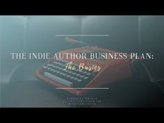The Indie Author Business Plan: The Basics Writing A Business Plan, Business Planning, Strategic Planning, Self Publishing, Best Self, Indie, Writer, Presentation, Product Launch