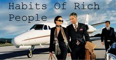 Habits of rich people