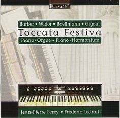 Toccata Festiva: Duos for organ & piano and harmonium & piano played by Jean-Pierre Ferey and Frédéric Ledroit.
