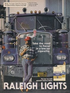 1981 Raleigh Lights Cigarette Ad Truck Driver Photo Smoking Vintage Cigarette Ads, Vintage Ads, Vintage Posters, Print Advertising, Print Ads, Kenworth Trucks, Old Signs, Old Toys, Big Trucks