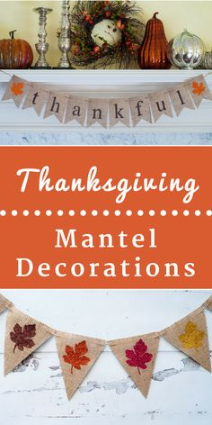 Thanksgiving Decorations | Burlap Banners | Thanksgiving Mantel Decorating Ideas | Mantel Decor | Fall Decor Ideas #affiliate