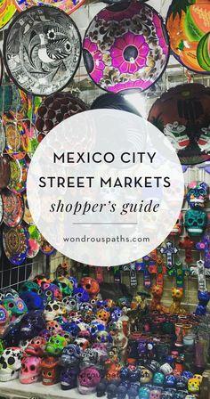 Mexico City Street Markets Shopper's Guide | Wondrous Paths
