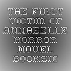 The First Victim of Annabelle - Horror Novel - Booksie