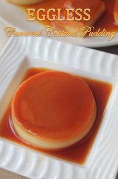 YUMMY TUMMY: Eggless Caramel Custard Pudding Recipe - Eggless Creme Caramel Recipe + COOKING CONTEST ANNOUNCEMENTS
