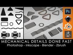 Mechanical details done fast - Photoshop, Inkscape, Blender, Zbrush - YouTube