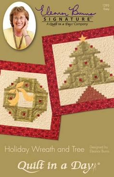 Holiday Wreath and Tree: Eleanor Burns Signature Pattern - Quilt in a Day Books