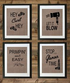 Set of 4 Funny Bathroom Burlap Prints / Bathroom Print / Rustic Home Decor / Primpin Aint Easy/ Let it Blow/ Stop Glamour Time/ Hey Curl Hey by momakdesign on Etsy This is a listing for a set of 4 Burlap Prints Home Hair Salons, Salon Stations, Salon Signs, Beauty Salon Decor, Beauty Salons, Bathroom Prints, Bathroom Towels, White Bathroom, Printing On Burlap