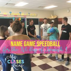 1st Day of Spanish 1 - Name Game Speedball