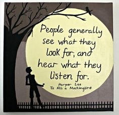 "See what they look for and hear what they listen for. ""To Kill a Mockingbird"" custom quote canvas"