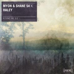 """Myon & Shane 54 have been producing wonderful tracks for quite some time. """"Round We Go"""" feat. Haley was premiered on Above and Beyond's show Group Therapy."""