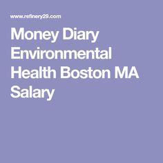 Money Diary Environmental Health Boston MA Salary