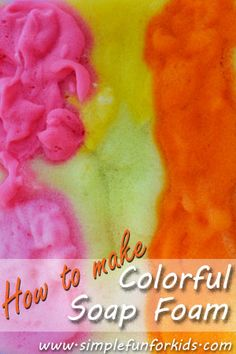 How to whip up some quick and simple colorful soap foam for lots of messy, open-ended sensory fun! Creative Activities, Sensory Activities, Infant Activities, Activities For Kids, Sensory Play, Slime, Experiment, Art For Kids, Crafts For Kids
