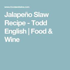 Jalapeño Slaw Recipe  - Todd English   Food & Wine