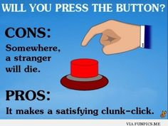 Funny - will you press the button?