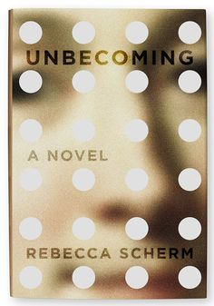 Rebecca Scherm's novel, Unbecoming, follows the fleeting life of a woman caught in the middle of a love triangle, and her escape, leaving the two of them to deal with what she left them.