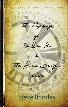 The Prophecy of Ra Uru Hu and the Human Design System Human Design System, Geometry, Knowledge, Birth, Manual, Spirit, Amazon, Books, Life