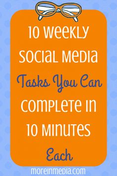 10 Weekly Social Media Tasks You Can
